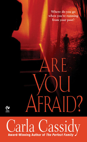 Are You Afraid? by Carla Cassidy