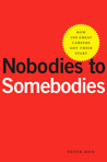 Nobodies to Somebodies: How 100 Great Careers Got Their Start