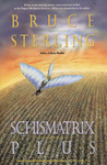 Schismatrix Plus by Bruce Sterling