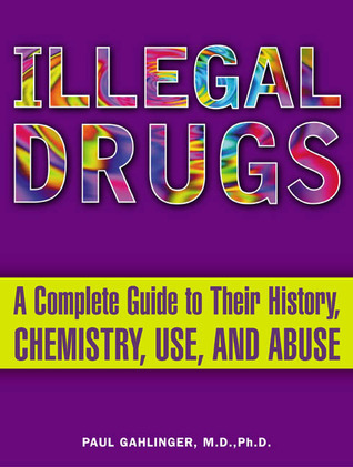 Illegal Drugs by Paul Gahlinger