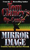 Mirror Image (Tom Clancy's Op-Center, #2)