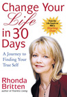 Change Your Life in 30 Days: A Journey to Finding Your True Self