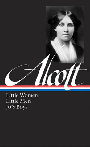 Little Women, Little Men, Jo's Boys by Louisa May Alcott