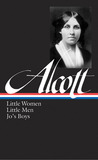 Little Women, Little Men, Jo's Boys (Little Women #1 to 3) by Louisa May Alcott