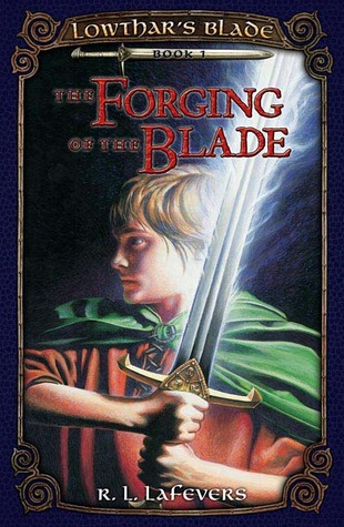 The Forging of the Blade by R.L. LaFevers