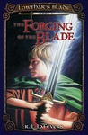 Forging of the Blade (Lowthar's Blade, #1)
