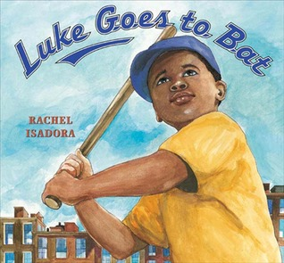 Luke Goes to Bat by Rachel Isadora