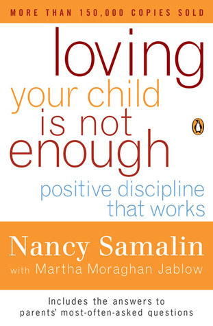 Loving Your Child Is Not Enough by Nancy Samalin