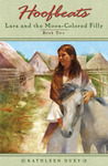 Lara and the Moon-Colored Filly (Hoofbeats: Lara and the Gray Mare, #2)