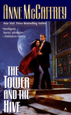 The Tower and the Hive by Anne McCaffrey