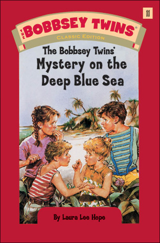 The Bobbsey Twins' Mystery on the Deep Blue Sea by Laura Lee Hope