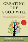 Creating the Good Will: The Most Comprehensive Guide to Both the Financial and Emotional Sides of Passing on Your Legacy