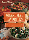 Taste of Home: Grandma's Favorites: Over 350 Best-Loved Recipes Handed Down through the Generations - From Sunday Pot Roast to Oatmeal Cookies