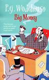 Big Money by P.G. Wodehouse