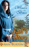 Jael's Story (Women of the Bible)