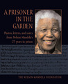 A Prisoner in the Garden: Photos, Letters, and Notes