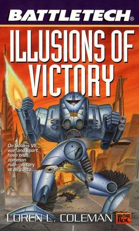 Illusions of Victory by Loren L. Coleman