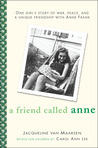 A Friend Called Anne: One girl's story of War, Peace and a unique friendship withAnne Frank
