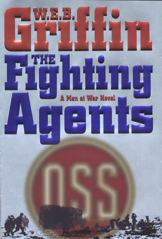 The Fighting Agents by W.E.B. Griffin