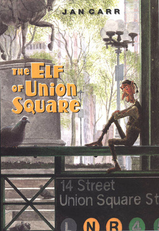 The Elf of Union Square by Jan Carr