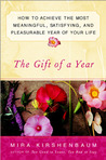 The Gift of a Year: How to Achieve Most Meaningful Satisfying Pleasurable Year yourLife