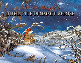 The Little Drummer Mouse by Mercer Mayer