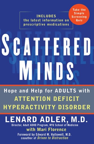 Free download online Scattered Minds: Hope and Help for Adults with ADHD DJVU by Lenard Adler, Mari Florence, Jennifer Chang