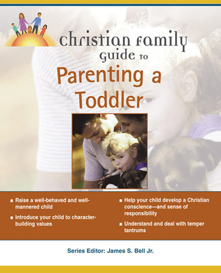 The Christian Family Guide to Parenting a Toddler