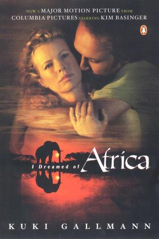 I Dreamed of Africa (movie tie-in) by Kuki Gallmann