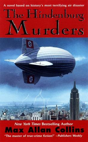 The Hindenburg Murders by Max Allan Collins