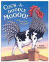 Cock-a-Doodle-Moooo: A Mixed Up Menagerie