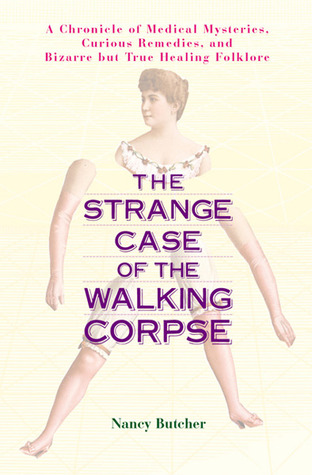 The Strange Case of the Walking Corpse by Nancy Butcher