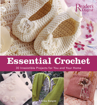 Essential Crochet: Create 30 Irresistible Projects with a Few Basic Stitches