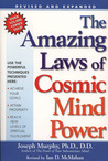 Amazing Laws of Cosmic Mind Power: Fifteen Simple Laws to Help You Achieve Your Goals and Reach New Levels of Personal Fulfillment