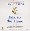 Talk to the Hand: The Utter Bloody Rudeness of the World Today, or Six Good Reasons to Stay Home