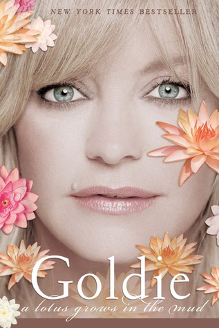 A Lotus Grows in the Mud by Goldie Hawn