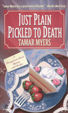 Just Plain Pickled to Death by Tamar Myers