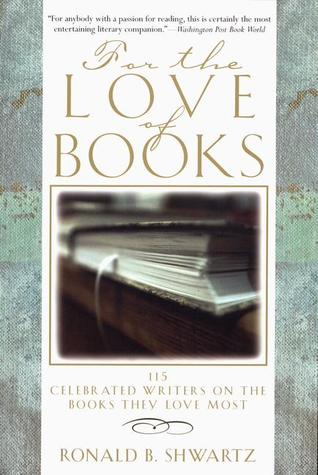 For the Love of Books by Ronald B. Shwartz