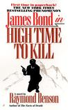High Time to Kill (Raymond Benson's Bond, #3)