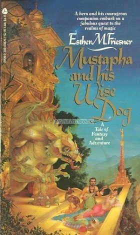 Mustapha and His Wise Dog by Esther M. Friesner