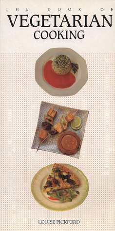 The Book of Vegetarian Cooking by Louise Pickford