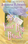 Your Big Break by Johanna Edwards