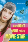 But I Don't Want to be a Movie Star by Margaret Pinder