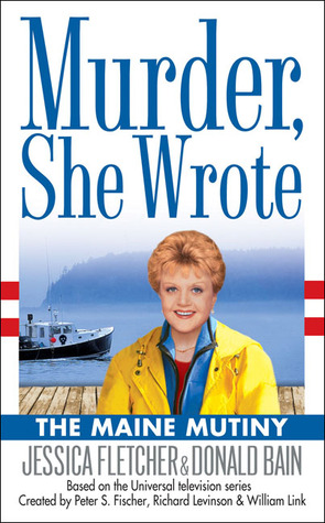 The Maine Mutiny (Murder, She Wrote, #23)