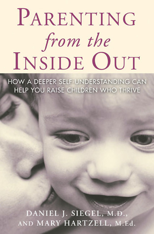 Parenting From the Inside Out by Daniel J. Siegel