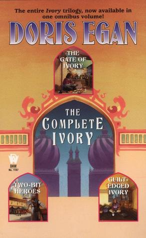 The Complete Ivory by Doris Egan