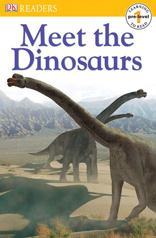Meet the Dinosaurs by Penny Smith