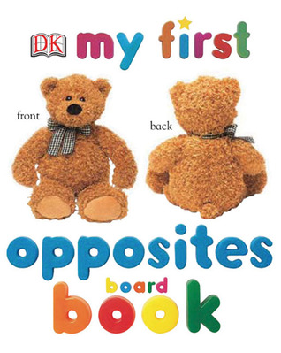 My First Opposites Board Book by Nicola Deschamps