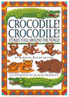 Crocodile! Crocodile!: Stories Told Around the World