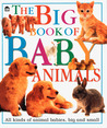 The Big Book of Baby Animals
